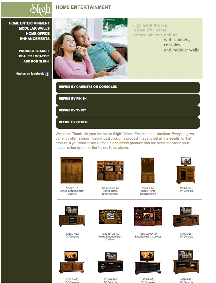 SLIGH FURNITURE Design/Programming (partnered with Brandon Gohsman) We added bold, customer-friendly ways to refine search results for the wide array of furniture available. I made a number of animated product feature segments, which can be viewed here.