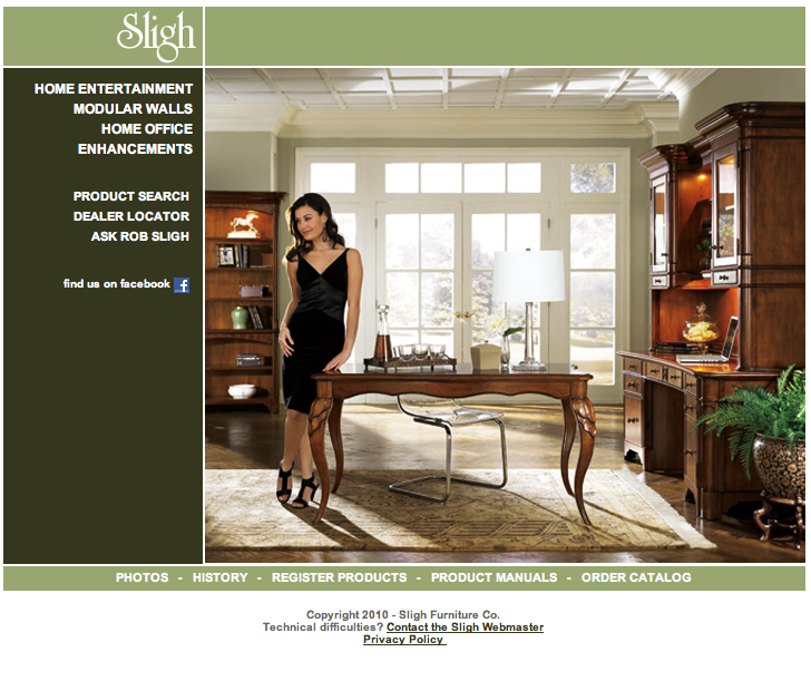 SLIGH FURNITURE Design/Programming (partnered with Brandon Gohsman) Sligh was a freelance client of mine for nearly a decade before ownership changed hands. Rob Sligh was always looking for a new technological leap forward on his company's site.